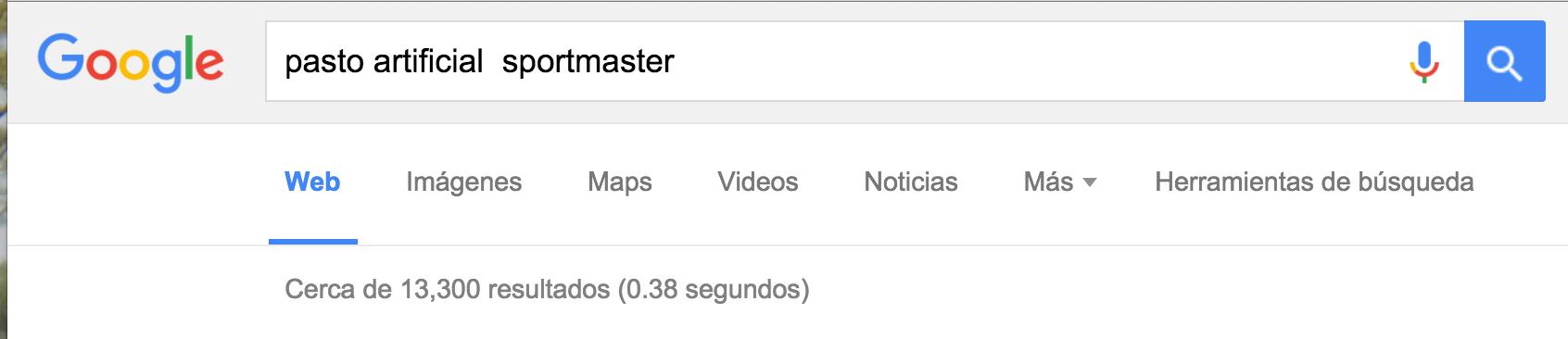 Buscando en Google como Pasto Artificial Sportmaster y existen 13,000 resultados que nos mencionan